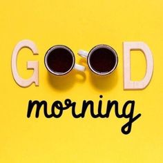 Good Morning Handsome, Good Morning Quotes For Him, Good Morning Images Hd, Good Morning Funny, Good Morning Inspirational Quotes, Good Morning Coffee, Good Morning Sunshine, Good Morning Messages, Good Morning Greetings