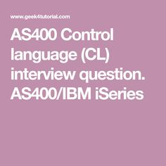 AS400 Control language (CL) interview question. AS400/IBM iSeries