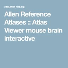 Allen Reference Atlases :: Atlas Viewer mouse brain interactive