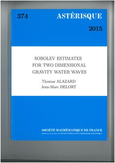 Sobolev estimates for two dimensional gravity water waves Thomas Alazard and Jean-Marc Delort. 2015. Máis información:  http://smf4.emath.fr/en/Publications/Asterisque/2015/374/html/smf_ast_374.php