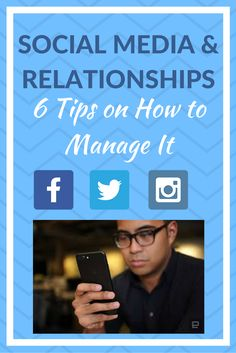 Explains the link between social media and relationships, and how to manage it.