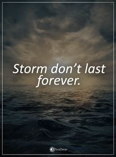 Storm don't last for