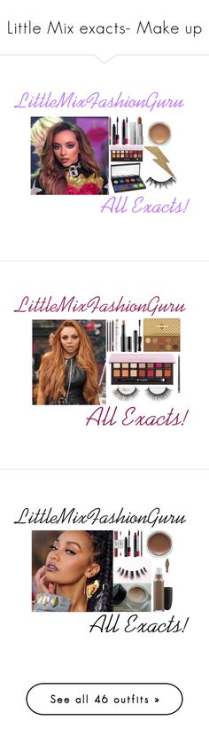 """""""Little Mix exacts- Make up"""" by little-mix-are-babes ❤ liked on Polyvore featuring MAC Cosmetics, Estée Lauder, Urban Decay, MAKE UP FOR EVER, Anastasia Beverly Hills, Sephora Collection, ZOEVA, Touch in Sol, Bobbi Brown Cosmetics and Too Faced Cosmetics"""