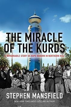 The Miracle of the Kurds: A Remarkable Story of Hope Reborn In Northern Iraq, http://www.amazon.com/dp/B00MJ3W91O/ref=cm_sw_r_pi_awdm_ugQtub0B29ZY0