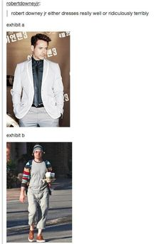 There is no middle ground. I love RDJ, but his fashion choices can be quite questionable.