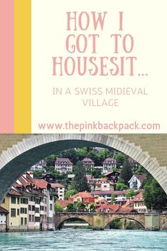 I'm Housesitting in a Swiss Medieval Village Have you ever wondered how you can travel more for less? House or petsitting is an economical option for animal loving travellers who don't mind travelling slower for periods of time. Case in point: This summer Slow Travel, Rome Travel, Travel Tips, Budget Travel, Travel Hacks, Little Gardens, Student Travel, House Sitting, Cultural Experience