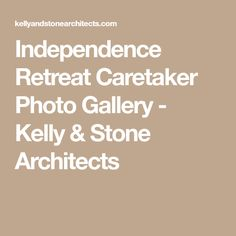 Independence Retreat Caretaker Photo Gallery - Kelly & Stone Architects