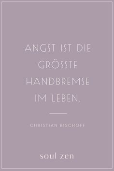Your brand for modern spirituality – /Seele mit Spruch/Mut,Angst/bedeutende Worte – Morivu Spiritual Quotes, Wisdom Quotes, True Quotes, Positive Quotes, Achievement Quotes, Leadership Quotes, Moving On Tattoos, Meaningful Quotes, Inspirational Quotes