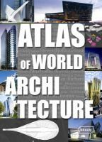 Atlas of World Architecture by Markus Sebastian Braun, Chris van Uffelen. This compendium presents an international exhibition of contemporary architecture against a backdrop of global trends, local traditions, functional demands, economical constraints and individual styles.