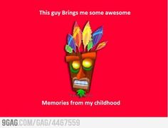 If you know this guy you had a fun time in your childhood.( yeah Crash video game)