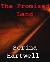The Promised Land - Poem http://figment.com/books/609448-The-Promised-Land  By Serina Hartwell   Author of Hidden The Hidden Saga http://www.facebook.com/pages/Serina-Hartwell/396803160387368 If you like my work, tell a friend. Thank you for your support.
