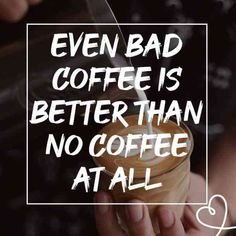 """""""Even bad coffee is better than no coffee at all"""" —David Lynch Coffee Quotes Funny, Funny Quotes, Funny Memes, Qoutes, Instagram Quotes, Instagram Caption, Bibble Verses, Dutch Words, Wall Writing"""