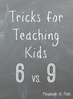 Simple tricks for helping kids learn to tell the difference between 6 and 9.