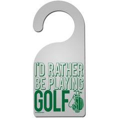 I'd Rather Be Playing Golf Door Hanger
