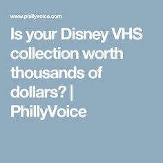 Is your Disney VHS collection worth thousands of dollars? | PhillyVoice