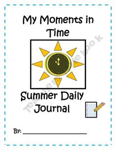 Summer Daily Journal: My Moments in Time Summer Journal, Daily Journal, Journal Prompts, Journals, Summer School, Summer Fun, Summer Time, Summer Ideas, Summer 2014