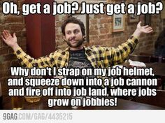 Just get a job? Always Sunny