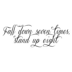 Fall down seven times, stand up eight (185 PHP) ❤ liked on Polyvore featuring home, kitchen & dining, words, quotes, text, article, phrase and saying