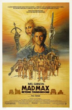 Mad Max Beyond Thunderdome Movie Poster - Internet Movie Poster Awards Gallery
