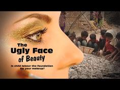 The Ugly Face of Beauty: Is Child Labour the Foundation for your Makeup? (RT Documentary) - YouTube
