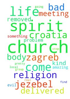 Pray for my spiritual advencement, and for the body of Christ in Croatia -  Next weekend Bethel group of amazing christiansare comming to Croatia, Zagreb, i waited for 1 year for them to come, because the situation here in Croatiam churchesis pretty bad, because of religion and Jezebel spirit. I am very restless because i cannot find any church that is real and free. I was in one church where i saw the glory of God and i cannot settle for any kind of church. This church went the wrong path…