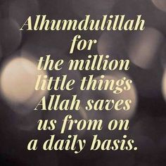Alhumdulillah for the million little things Allah saves us from on a daily basis. Allah Quotes, Muslim Quotes, Quran Quotes, Religious Quotes, Hindi Quotes, Allah God, Allah Islam, Islam Quran, Islam Muslim