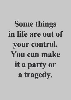 Party is way better than tragedy