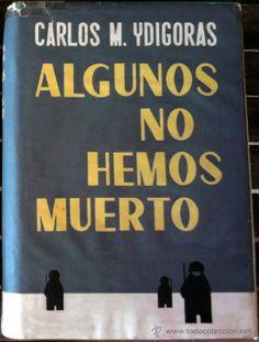 DIVISION AZUL, LIBRO- ALGUNOS NO HEMOS MUERTO- DE CARLOS M.YDIGORAS, 1ª EDICION AÑO 1957,OJE,FALANGE (Libros de Lance - Historia - Segunda G...