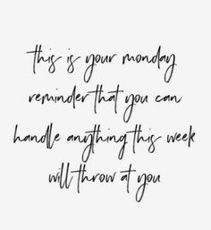 monday motivation quotes I dont know about you but - mondaymotivation New Week Quotes, Work Quotes, Daily Quotes, Quotes To Live By, Me Quotes, Motivational Quotes, Inspirational Quotes, Place Quotes, Reminder Quotes
