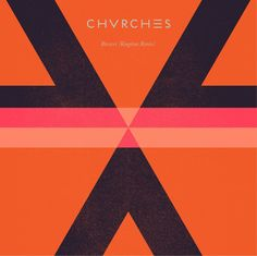 CHVRCHES –Recover (Kingdom remix)   Dazed