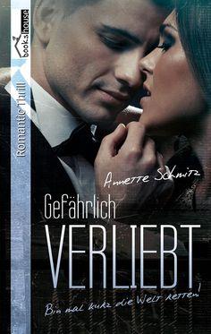 """""""Gefährlich verliebt - Bin mal kurz die Welt retten"""" von Annette Schmitz ab September 2014 im bookshouse Verlag. www.bookshouse.de/buecher/Gefaehrlich_verliebt___Bin_mal_kurz_die_Welt_retten/"""