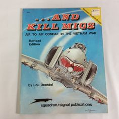 And Kill MIGS Air To Air Combat In The Vietnam War Lou Drendel Squadron/Signal by KoolKoolThangs on Etsy