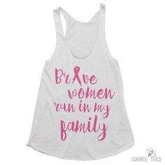 Brave Women Run in My Family - Tank | Breast Cancer Awareness | Survivor | Running Top | Race Day Shirt | Motivational & Inspirational Tank from Gabee Tees