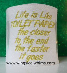 Toilet Paper Saying 84 Single Design Machine by WingsicalWhims