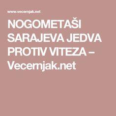 NOGOMETAŠI SARAJEVA JEDVA PROTIV VITEZA – Vecernjak.net