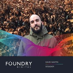 A warm welcome to David, our newest designer and latest addition to the Foundry Digital team!
