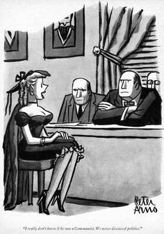 """""""I really don't know if he was a Communist.  We never discussed politics.""""  Peter Arno, cartoonist.  Some of the most memorable New Yorker cartoons and covers were his. I am in live with his work"""