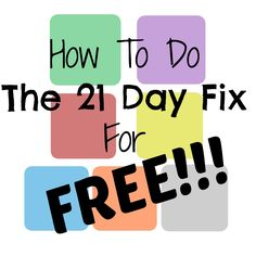 How To Do the 21 Day Fix for FREE!