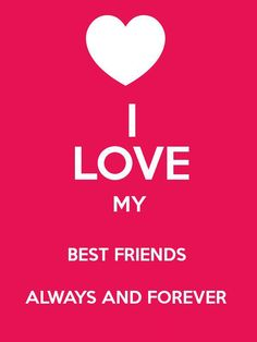 Friends Quotes About Love I Love My Best Friends Forever Life Quotes
