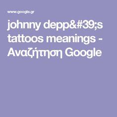 johnny depp's tattoos meanings - Αναζήτηση Google
