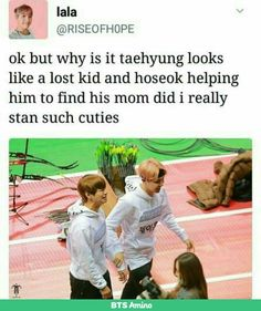 """""""Come on Taehyung, lets find your mummy"""" #BTS #TAEHYUNG  #J-HOPE"""