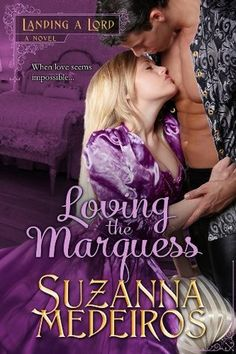 Loving the Marquess (Landing a Lord Book by [Medeiros, Suzanna] One of today's Kindle Free book! These deals end quick so grab yours while it is still free! Love Book, Book 1, Kissy Face, Drama, Marquess, Historical Romance, Free Kindle Books, Romance Books, Free Reading
