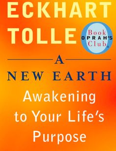 A New Earth by Eckhart Tolle just my favorite!!!