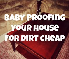 Snyders Tell All: Baby Proofing Your House For Dirt Cheap
