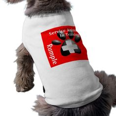 Service Animal In Training with Name Pet T-shirt $26.95 This Medical Cross with Dog Paw on a red background stands out and lets others know you have a working animal. Service Animal in Training. Text field to add animal's name or any other text.