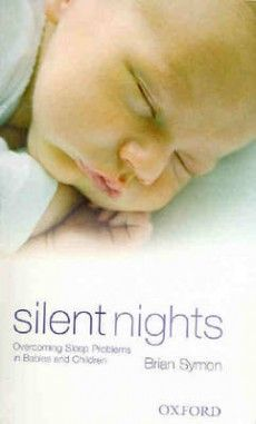 Silent Nights Reissue: Overcoming Sleep Problems in Babies and Children by Brian Symon - Oxford University Press Australia - ISBN Books To Read Online, Reading Online, Go To Sleep, Baby Sleep, Impossible Dream, Sleep Problems, Every Day Book, Silent Night, Baby Store