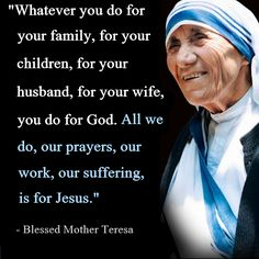 Most Famous Mother Teresa Quotes & Sayings of All Time Mother Teresa Prayer Quotes Catholic Quotes, Catholic Prayers, Religious Quotes, Spiritual Quotes, Peace Quotes, Catholic Saints, Jesus Quotes, Quotes Quotes, Qoutes