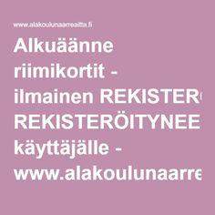 Alkuäänne riimikortit - ilmainen REKISTERÖITYNEELLE käyttäjälle - www.alakoulunaarreaitta.fi.