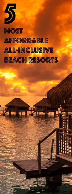 5 Most Affordable All-Inclusive Beach Resorts You and your family need to get away to spend some quality time together. But between homework, careers, soccer practice, and getting dinner on the table,...