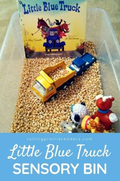 13 Fun Transportation Books for Kids – Rolling Prairie Readers Connect early literacy and play with this Little Blue Truck sensory bin for toddlers and preschool children! Farm Sensory Bin, Toddler Sensory Bins, Sensory Tubs, Sensory Boxes, Baby Sensory, Toddler Fun, Literacy Activities, Infant Activities, Toddler Preschool